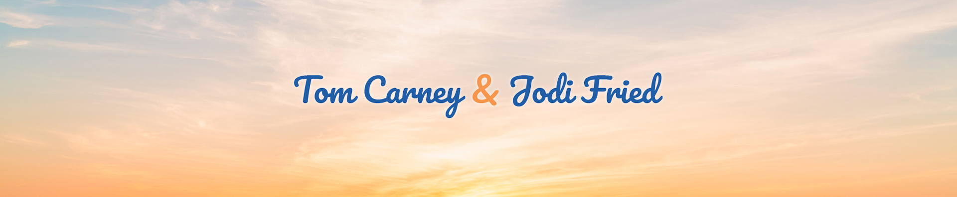 Tom Carney & Jodi Fried