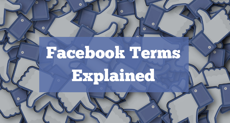 Facebook Terms Explained